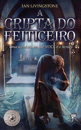A Cripta do Feiticeiro- Livro Jogo