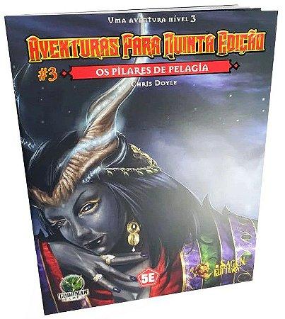 Dungeons & Dragons - Aventuras para Quinta Edição #3 Os Pilares de Pelagia
