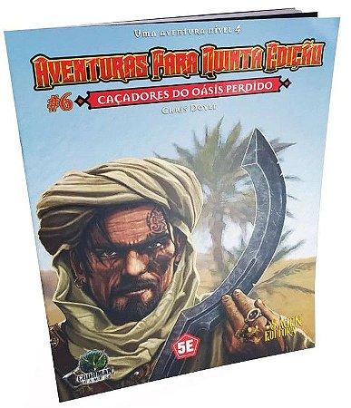 Dungeons & Dragons - Aventuras para Quinta Edição #6 Caçadores do Oásis Perdido