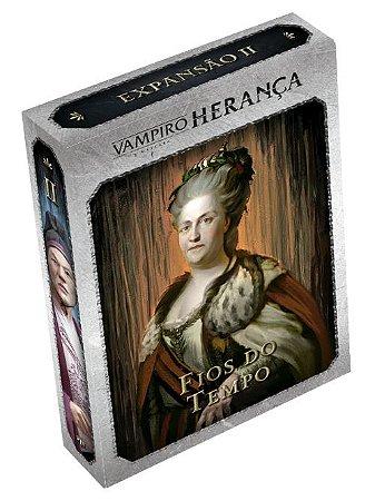 Vampiro – Herança – Exp. 2 – Fios do Tempo