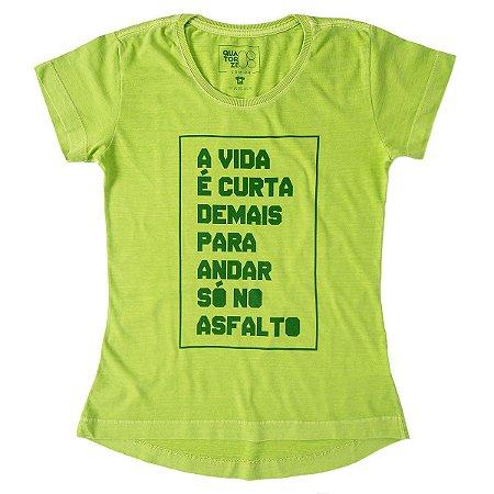 Camiseta Feminina A Vida é Curta Estonada Verde