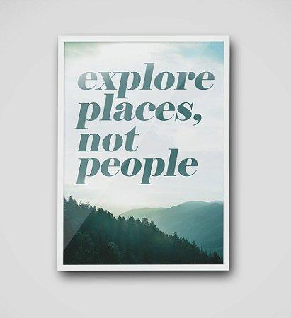 Quadro Explore Places, Not People