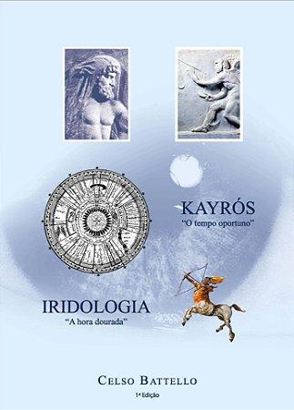 Livro - Iridologia: A Hora Dourada - Kayrós: O Tempo Oportuno
