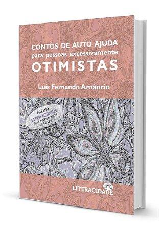 Contos de auto ajuda para pessoas excessivamente otimistas de Luis Fernando Amâncio