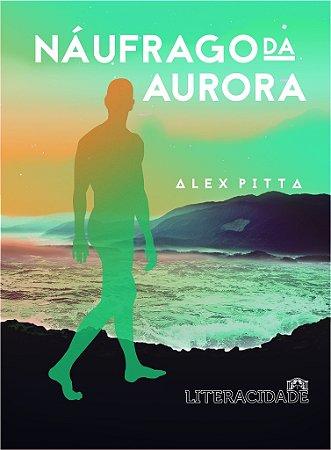 Naufrago da Aurora, de Alex Pitta