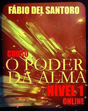 CURSO O PODER DA ALMA NÍVEL 1 (ONLINE) - SOMENTE PARA EX-ALUNOS DO NÍVEL 1