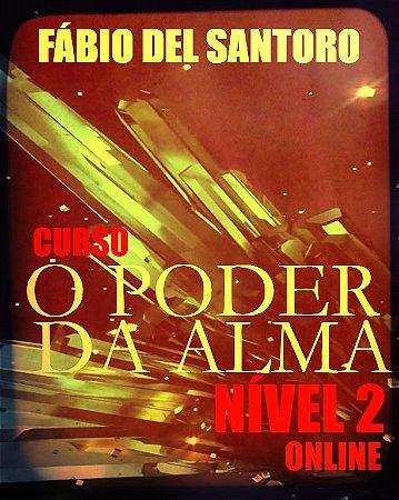 CURSO O PODER DA ALMA NÍVEL 2  (ONLINE) - SOMENTE PARA EX- ALUNOS DO NÍVEL 2