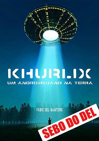 KHURLIX. UM ANDROMEDANO NA TERRA