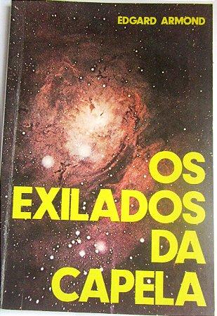OS EXILADOS DA CAPELA - EDGARD ARMOND