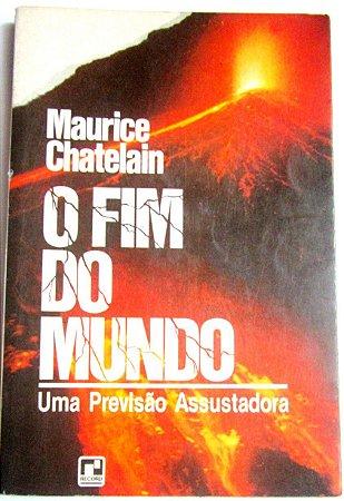 O FIM DO MUNDO - MAURICE CHATELAIN