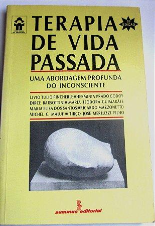 TERAPIA DE VIDA PASSADA - LIVIO TULIO PINCHERLE E OUTROS