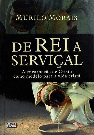 DE REI A SERVIÇAL *