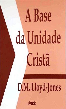 A BASE DA UNIDADE CRISTÃ