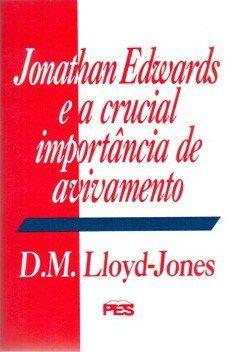 JONATHAN EDWARDS E A CRUCIAL IMPORTÂNCIA DE AVIVAMENTO