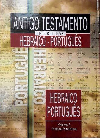 ANTIGO TESTAMENTO INTERLINEAR HEBRAICO E PORTUGUÊS VOLUME 3