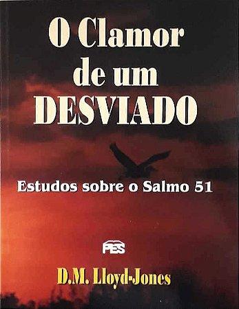 O CLAMOR DE UM DESVIADO