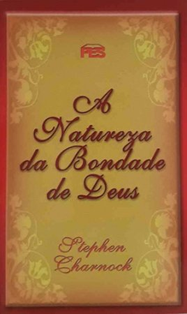 A NATUREZA DA BONDADE DE DEUS