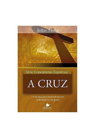 SÉRIE CRESCIMENTO ESPIRITUAL - A CRUZ