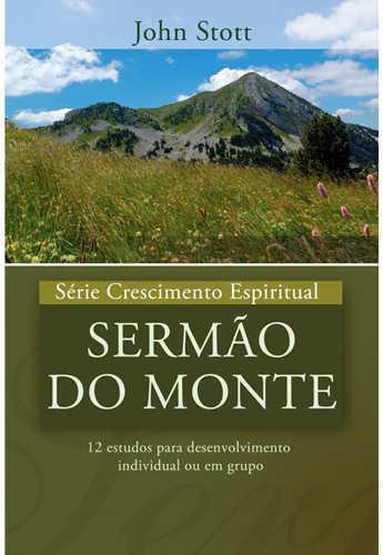 SÉRIE CRESCIMENTO ESPIRITUAL - SERMÃO DO MONTE