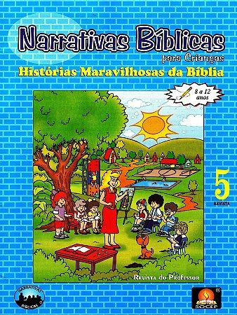 LIÇÃO NARRATIVAS BÍBLICAS REVISTA 5 - 8 A 12 PROFESSOR