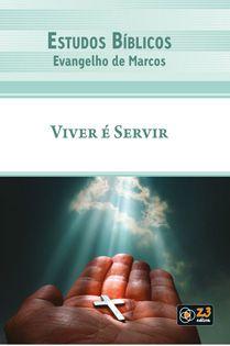 LIÇÃO VIVER É SERVIR - MARCOS