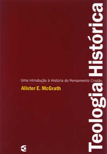 TEOLOGIA HISTÓRICA - ALISTER MCGRATH