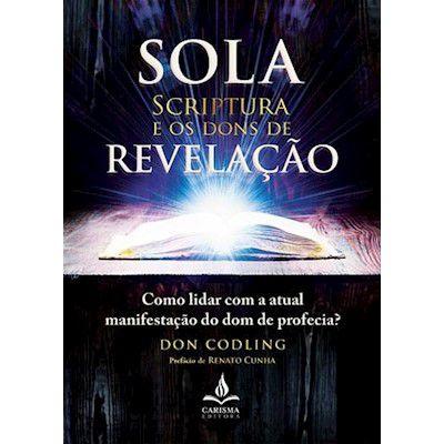 SOLA SCRIPTURA E OS DONS DA REVELAÇÃO