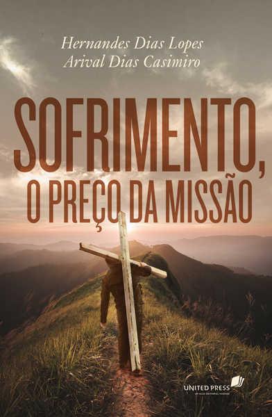 SOFRIMENTO, O PREÇO DA MISSÃO