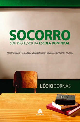 SOCORRO, SOU PROFESSOR DA ESCOLA DOMINICAL