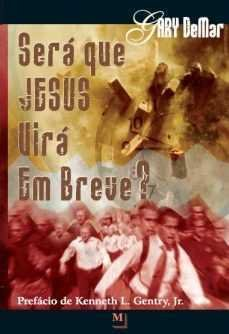 SERÁ QUE JESUS VIRÁ EM BREVE?