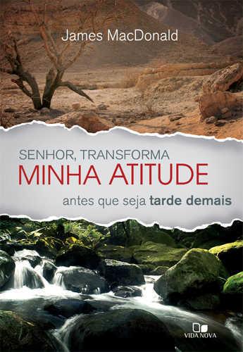 SENHOR, TRANSFORMA MINHA ATITUDE