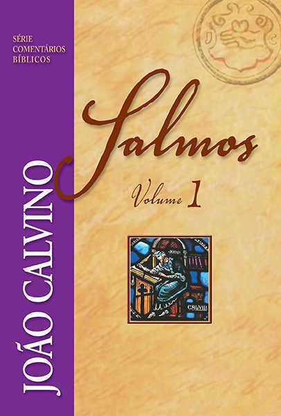 SALMOS VOL. 1 - JOÃO CALVINO