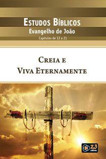 LIÇÃO CREIA E VIVA ETERNAMENTE - JOÃO 12 A 21