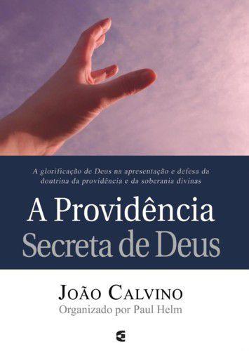 A PROVIDÊNCIA SECRETA DE DEUS