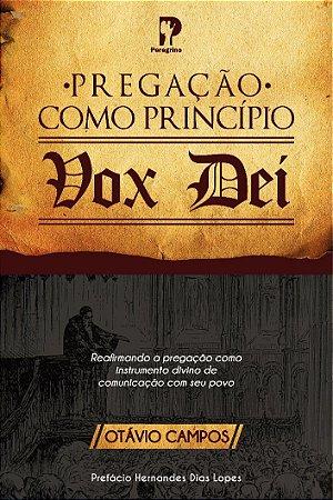 PREGAÇÃO COMO PRINCÍPIO - VOX DEI