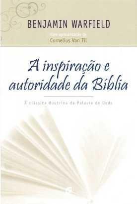 A INSPIRAÇÃO E AUTORIDADE DA BÍBLIA