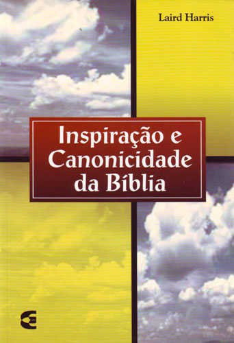 INSPIRAÇÃO E CANONICIDADE DA BÍBLIA