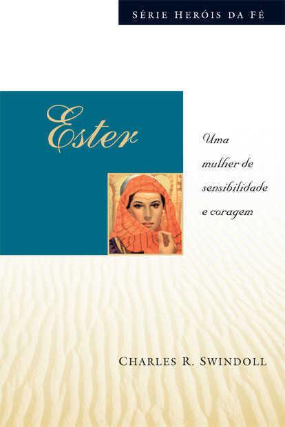 SÉRIE HERÓIS DA FÉ - ESTER