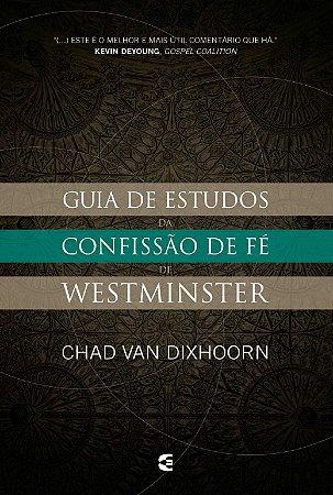 GUIA DE ESTUDOS DA CONFISSÃO DE FÉ WESTMINSTER