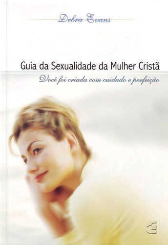 GUIA DA SEXUALIDADE DA MULHER CRISTÃ