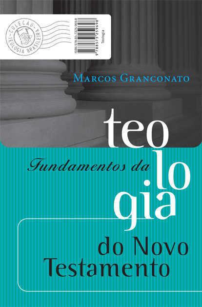 FUNDAMENTOS DA TEOLOGIA DO NOVO TESTAMENTO