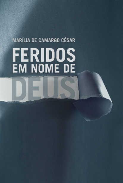 FERIDOS EM NOME DE DEUS