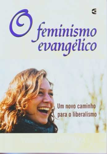 O FEMINISMO EVANGÉLICO