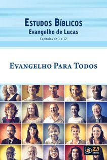 LIÇÃO EVANGELHO PARA TODOS - LUCAS