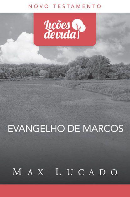 EVANGELHO DE MARCOS - LIÇÕES DE VIDA
