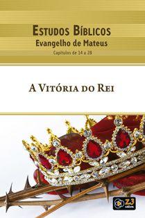 LIÇÃO A VITÓRIA DO REI - MATEUS
