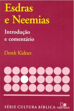 ESDRAS E NEEMIAS - INTRODUÇÃO E COMENTÁRIO