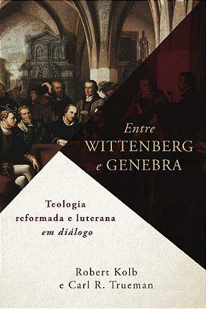 ENTRE WITTEMBERG E GENEBRA