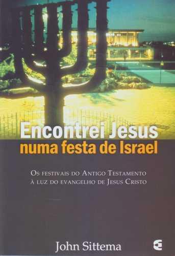 ENCONTREI JESUS NUMA FESTA EM ISRAEL