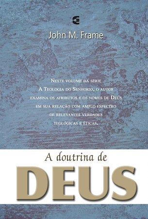 A DOUTRINA DE DEUS - JOHN FRAME